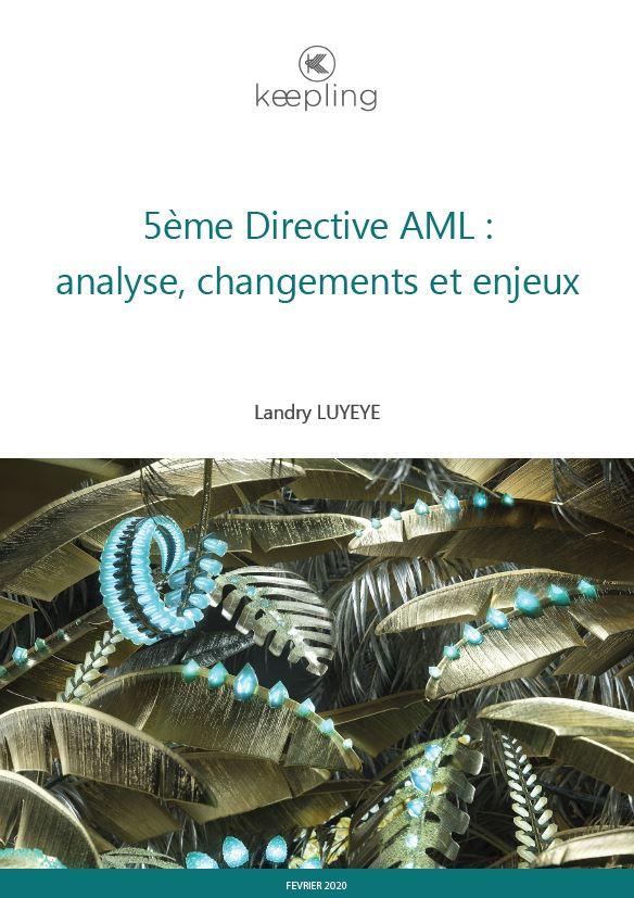 5ème Directive AML : analyse, changements et enjeux
