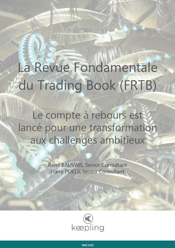 La Revue Fondamentale du Trading Book (FRTB)