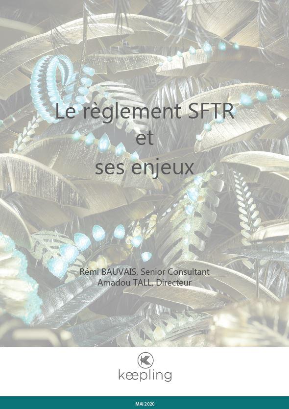 Le Règlement SFTR et ses enjeux